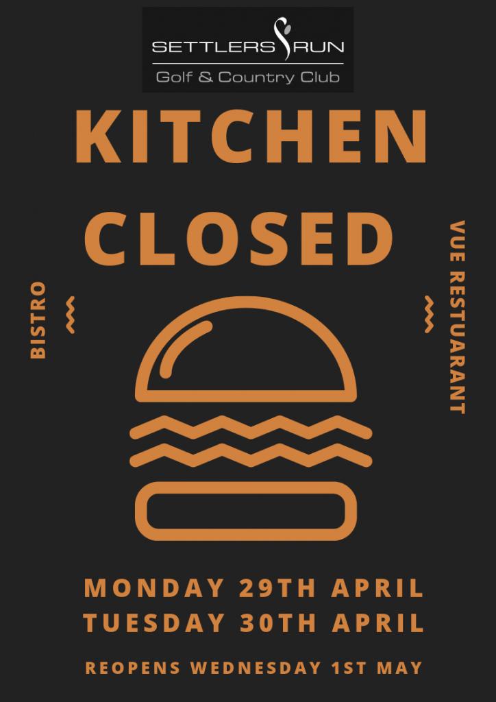 Kitchen Closure - 29th & 30th April